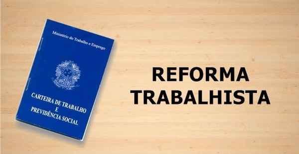 REFORMA TRABALHISTA - CONSIDERAÇÕES SOBRE A REFORMA TRABALHISTA